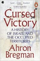 Cursed Victory: A History of Israel and the Occupied Territories (Paperback): Book by Ahron Bregman