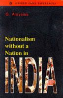 Nationalism without a Nation in India: Book by G. Aloysius