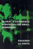 Global E-Commerce Strategies for Small Businesses: Book by Eduardo da Costa