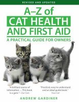 A-Z of Cat Health and First Aid: A Practical Guide for Owners: Book by Andrew Gardiner