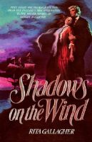 Shadows on the Wind: Book by Rita Gallagher