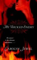 My Immortal - My Wicked Enemy: Book by Carolyn Jewel