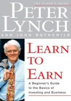 Learn to Earn: Introduction to the Basics of Investing: Book by Peter Lynch , John Rothchild