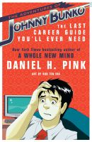 The Adventures of Johnny Bunko: The Last Career Guide You'll Ever Need: Book by Daniel H. Pink