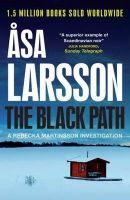 The Black Path: A Rebecka Martinsson Investigation: Book by Asa Larsson , Marlaine De Largy