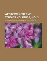 Western Reserve Studies Volume 1, No. 5: Book by U S Government