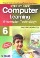 STEP BY STEP COMPUTER LEARNING (Information Technology) - 6: Book by DHEERAJ MEHROTRA, YOGITA MEHROTRA