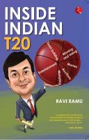 Inside India T 20:Book by Author-Ravi Ramu
