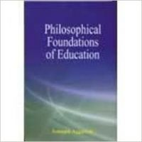 Philosophical foundations of Education 01 Edition (Paperback): Book by Somnath Aggarwal