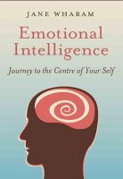 Emotional Intelligence: Journey to the Centre of Your Self[Paperback]: Book by Jane Wharam