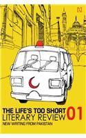 The Life's Too Short : Literary Review 01 New Writing from Pakistan: Book by Faiza S. Khan ,  Aysha Raja