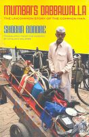 MUMBAIS DABBAWALLA (NEW EDITION): THE UNCOMMON STORY OF THE COMMON MAN: Book by BONDRE SHOBHA