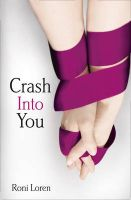 Crash Into You: Book by Roni Loren