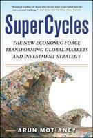 SUPER CYCLES- NEW ECO.FORCE: Book by ARUN MOTIANEY