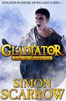 Gladiator: Son of Spartacus: Book by Simon Scarrow