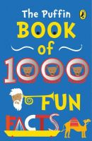 The Puffin Book of 1000 Fun Facts (English) (Paperback): Book by Puffin Children Books