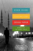 Other Colors: Essays and a Story: Book by Orhan Pamuk