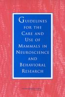 Guidelines for the Care and Use of Mammals in Neuroscience and Behavioral Research: Book by Committee on Guidelines for the Use of Animals in Neuroscience and Behavioral Research