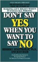 Don't Say Yes When You Want to Say No: Book by Herbert Fensterheim , Jean Baer