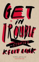 Get in Trouble: Book by Kelly Link