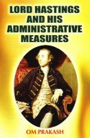 Lord Hastings and His Administrative Measures: Book by Om Prakash