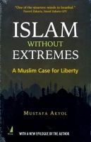 Islam Without Extremes by Mustafa Akyol-VIVA BOOKS PRIVATE LIMITED-Paperback