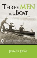 Three Men In A Boat: Book by Jerome K Jerome