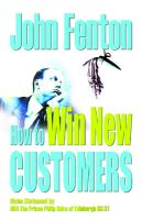 How To Win New Customers: Book by John Fenton