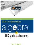 A Textbook of ALGEBRA for  JEE Main & Advanced : Book by Dr. S K Goyal