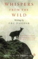 Whispers from the Wild:Book by Author-E. R. C. Davidar , Priya Davidar