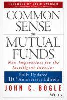 Common Sense on Mutual Funds: New Imperatives for the Intelligent Investor:Book by Author-John C. Bogle,David F. Swensen