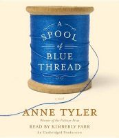 A Spool of Blue Thread: Book by Anne Tyler