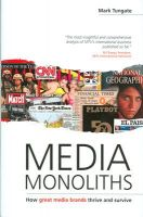 Media Monoliths: How Great Media Brands Thrive and Survive (English) 01 Edition