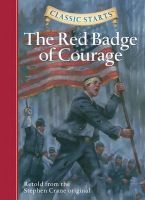 The Red Badge of Courage: Retold from the Stephen Crane Original:Book by Author-Stephen Crane , Oliver Ho , Jamel Akib , Arthur Pober