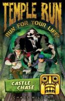 Temple Run: Castle Chase: Book by Chase Wilder