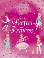 Be a Perfect Princess: Book by Vivian French