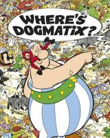 Where's Dogmatix?: Book by Goscinny , Uderzo