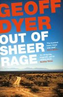 Out of Sheer Rage: In the Shadow of D. H. Lawrence: Book by Geoff Dyer
