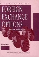 Foreign Exchange Options: An International Guide to Currency Options Trading and Practice: Book by Alan Hicks