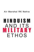 Hinduism and Its Military Ethos:Book by Author-R.K. Nehra