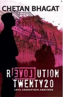 Revolution Twenty20 : Love . Corruption. Ambition (English) 2nd Edition: Book by Chetan Bhagat