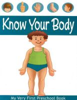 KNOW YOUR BODY PRESCHOOL BOOKS: Book by PEGASUS