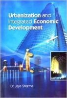 Urbanization and Integrated Economic Development 01 Edition: Book by Jaya Sharma