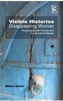 Visible Histories Disappearing Women: Book by Mahua Sarkar
