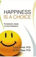 Happiness is a Choice: The Symptoms, Causes, and Cures of Depression: Book by Frank Minirth