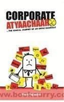 Corporate Atyaachaar:The Comical Journey Of An Office Doormat:Book by Author-Abhay Nagarajan