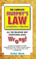 The Complete Murphy's Law: Book by Arthur Bloch