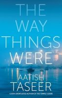 The Way Things Were : Book by Aatish Taseer