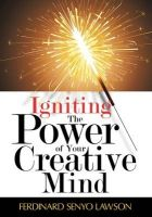 Igniting The Power of Your Creative Mind: Book by Ferdinard Senyo Lawson