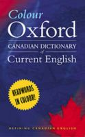 Colour Oxford Canadian Dictionary of Current English:Book by Author-Katherine Barber , Robert Pontisso